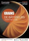 Exposition Grains de Bâtisseurs à la Briqueterie de Ciry-le-Noble