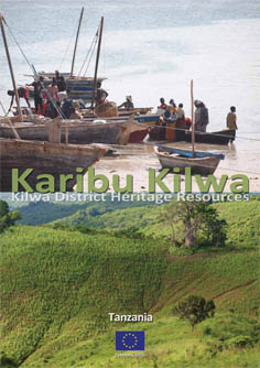 Karibu Kilwa: Kilwa district heritage resources
