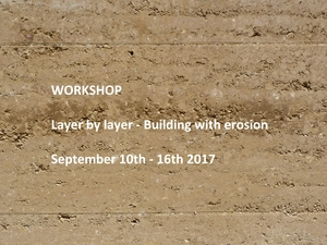 Workshop « Layer by Layer » - Building with erosion