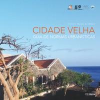 Cidade Velha: guia de normas urbanísticas